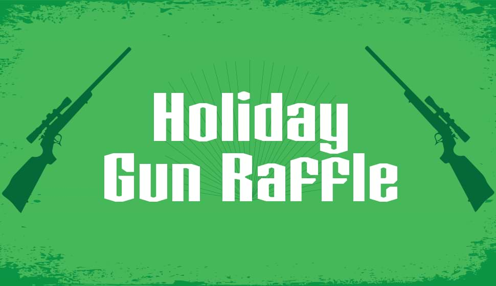 Holiday Gun Raffle