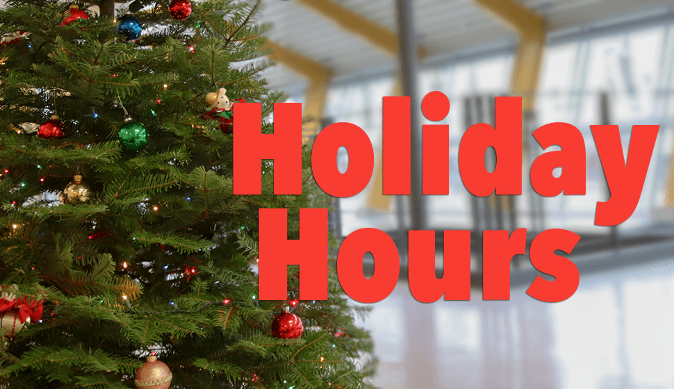 Christmas + New Year's Holiday Hours